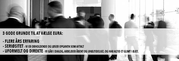 3 gode grunde til at vælge EURA: Erfarent, seriøst og uformelt! Se vore referencer / cases her på siden.